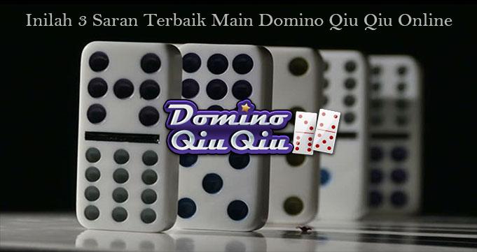 Inilah 3 Saran Terbaik Main Domino Qiu Qiu Online