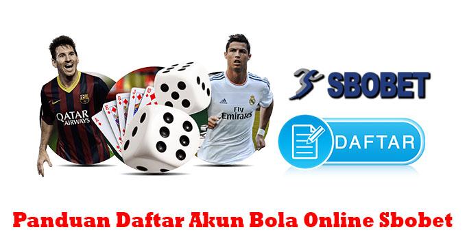Panduan Daftar Akun Bola Online Sbobet