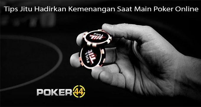 Tips Jitu Hadirkan Kemenangan Saat Main Poker Online