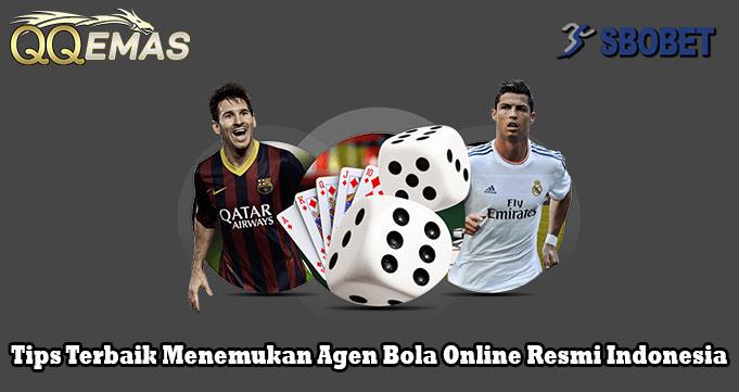 Tips Terbaik Menemukan Agen Bola Online Resmi Indonesia