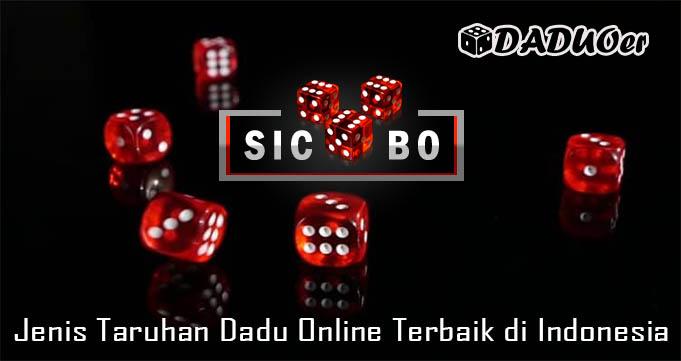 Jenis Taruhan Dadu Online Terbaik di Indonesia