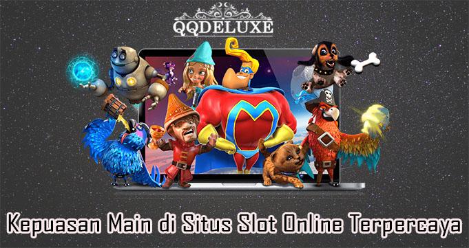 Kepuasan Main di Situs Slot Online Terpercaya