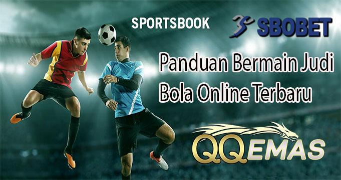 Panduan Bermain Judi Bola Online Terbaru