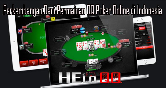 Perkembangan Dari Permainan QQ Poker Online di Indonesia